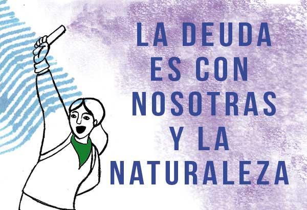 La deuda es con nosotras y la naturaleza